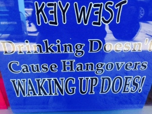 You can get a T-shirt that says pretty much anything in Key West
